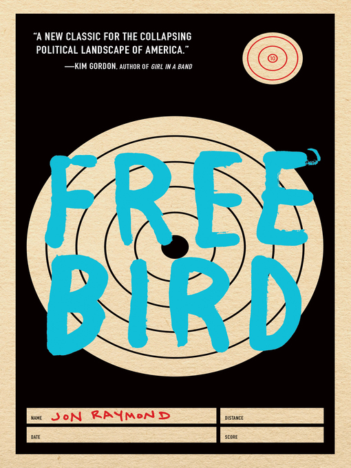 Title details for Freebird by Jon Raymond - Available
