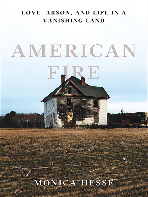 Title details for American Fire by Monica Hesse - Available