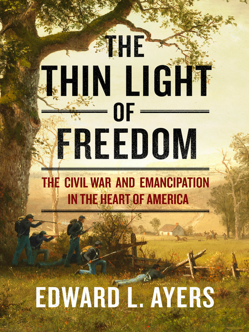 Title details for The Thin Light of Freedom by Edward L. Ayers - Available