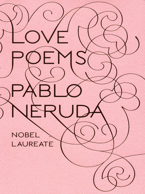 Title details for Love Poems by Pablo Neruda - Wait list