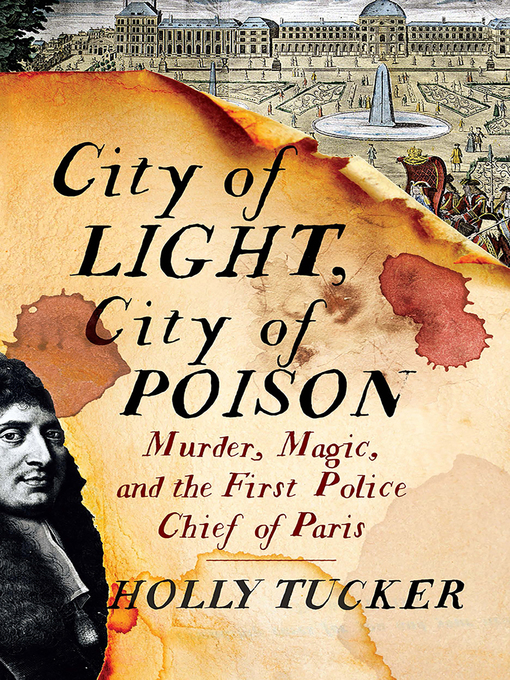 Title details for City of Light, City of Poison by Holly Tucker - Available