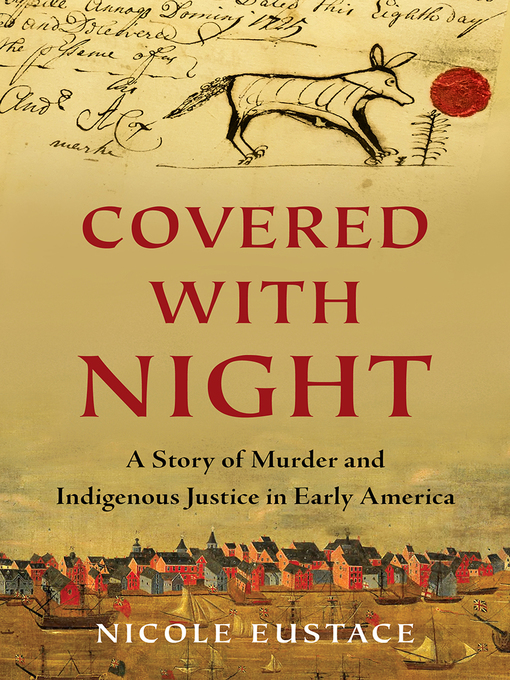 Title details for Covered with Night by Nicole Eustace - Wait list