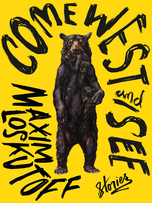 Title details for Come West and See by Maxim Loskutoff - Wait list