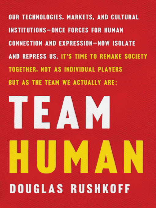 Title details for Team Human by Douglas Rushkoff - Available
