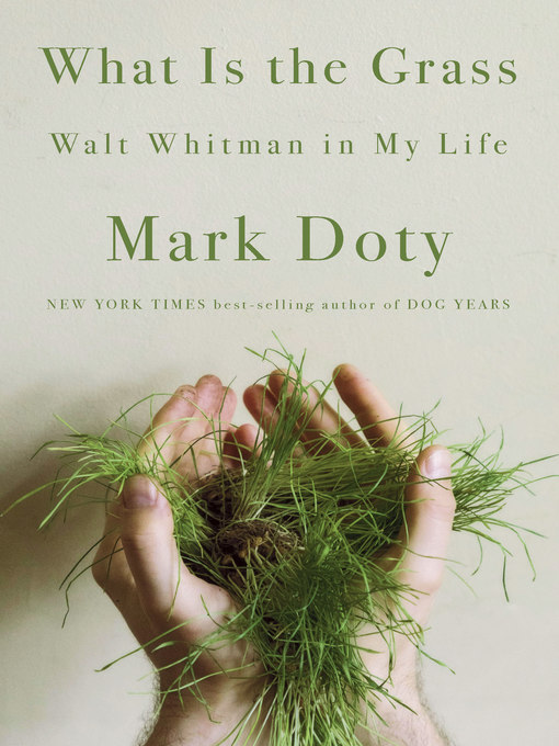 Title details for What Is the Grass by Mark Doty - Available