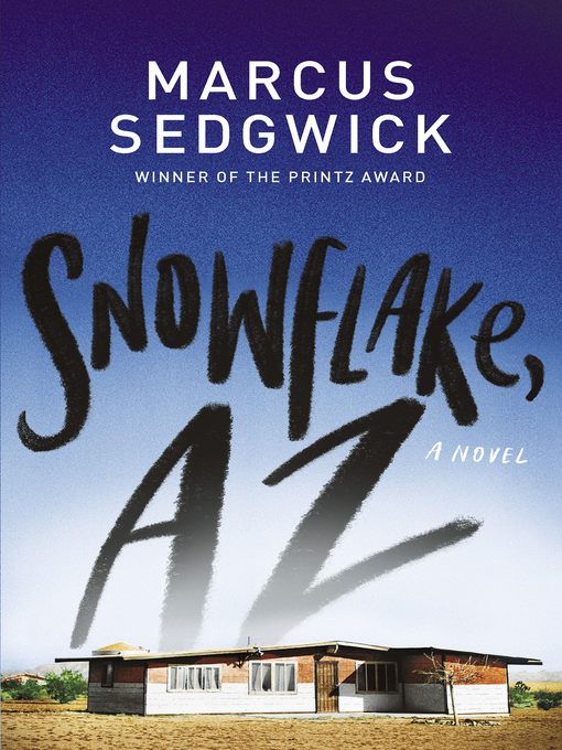 Title details for Snowflake, AZ by Marcus Sedgwick - Available
