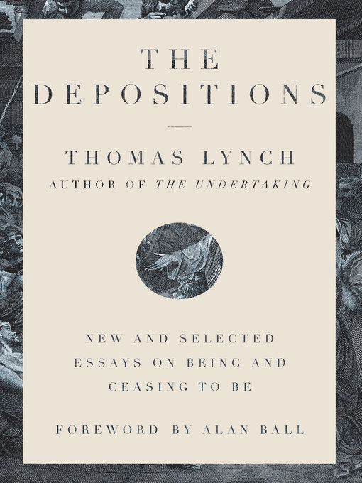 Title details for The Depositions by Thomas Lynch - Wait list