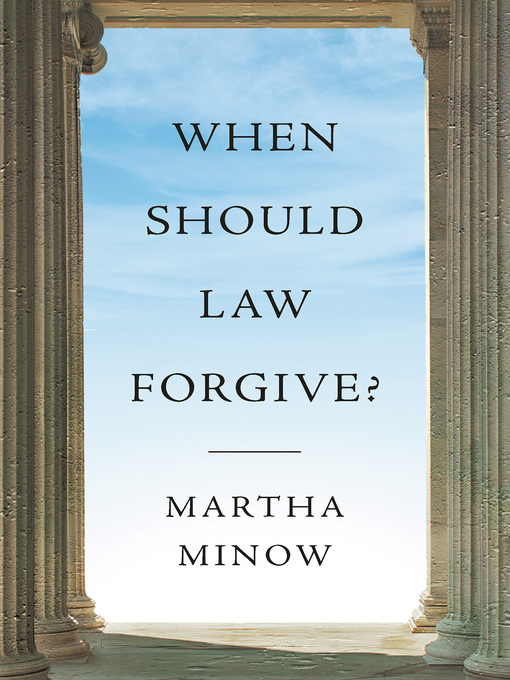 Title details for When Should Law Forgive? by Martha Minow - Available