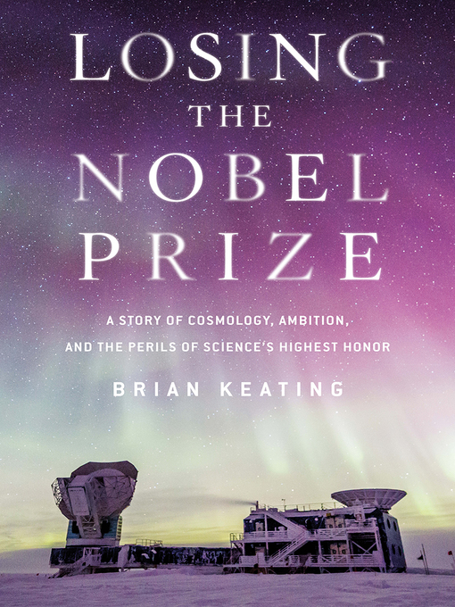 Title details for Losing the Nobel Prize by Brian Keating - Available