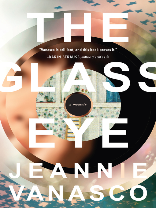 Title details for The Glass Eye by Jeannie Vanasco - Wait list