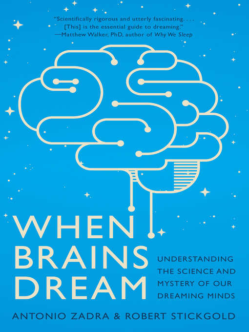 Title details for When Brains Dream by Antonio Zadra - Available