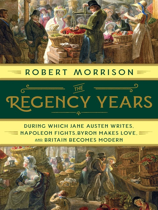 Title details for The Regency Years by Robert Morrison - Wait list