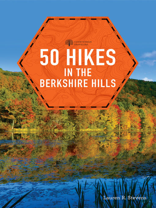 Title details for 50 Hikes in the Berkshire Hills by Lauren R. Stevens - Available