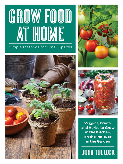 Title details for Grow Food at Home by John Tullock - Wait list