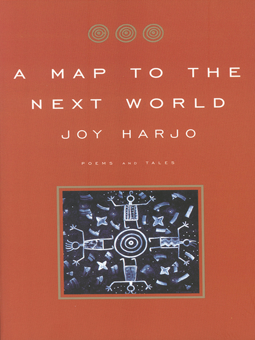 Title details for A Map to the Next World by Joy Harjo - Available