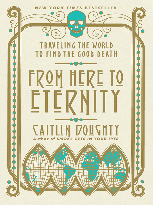 Title details for From Here to Eternity by Caitlin Doughty - Available