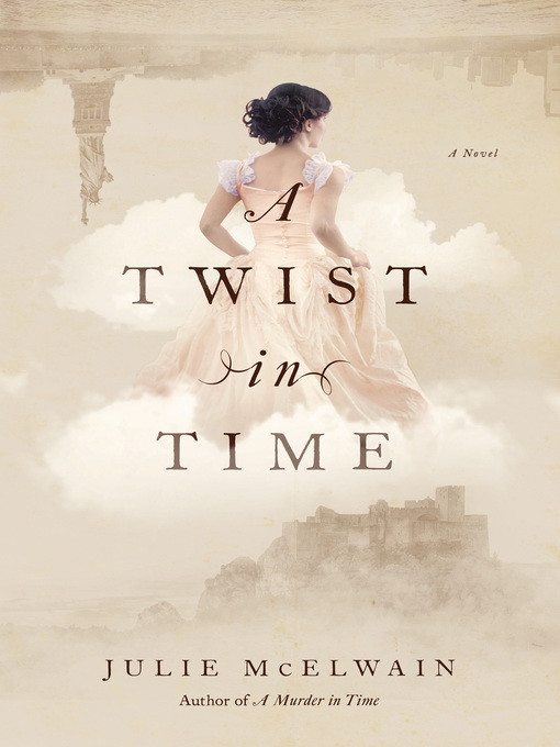 Title details for A Twist in Time by Julie McElwain - Available