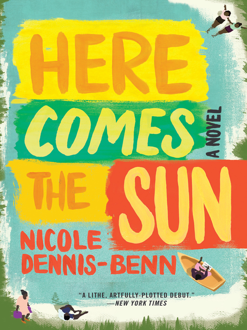 Title details for Here Comes the Sun by Nicole Dennis-Benn - Available