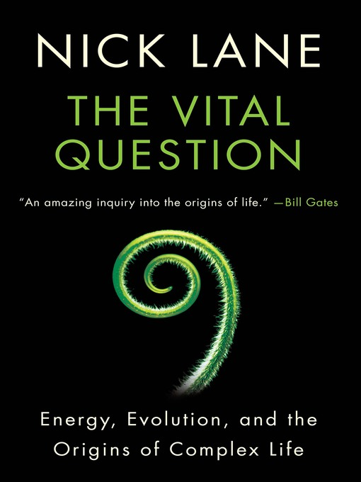 Title details for The Vital Question by Nick Lane - Available