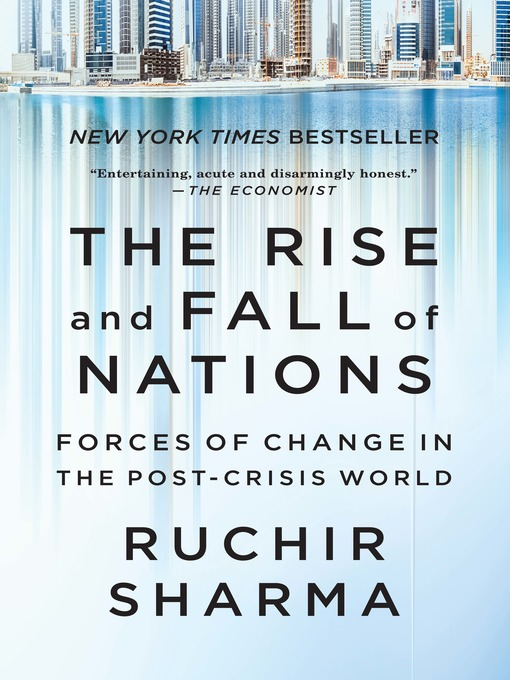 Title details for The Rise and Fall of Nations by Ruchir Sharma - Available