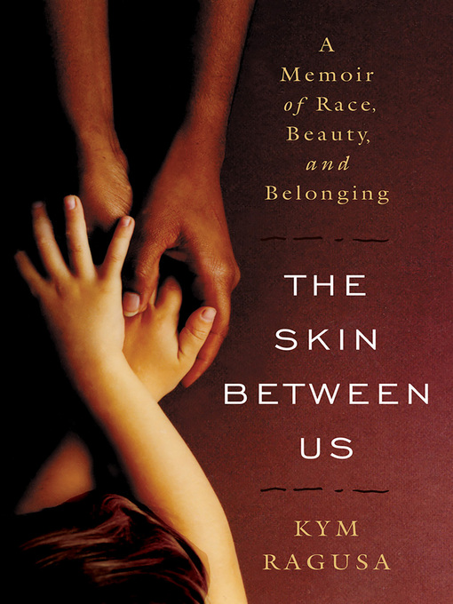 Title details for The Skin Between Us by Kym Ragusa - Available