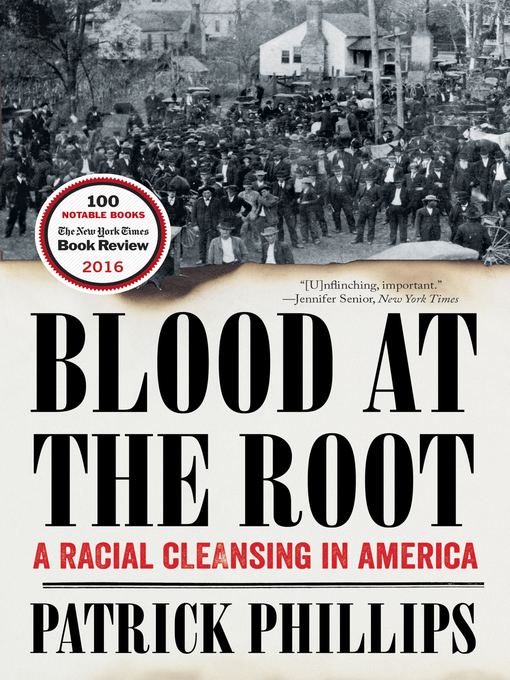 Title details for Blood at the Root by Patrick Phillips - Wait list