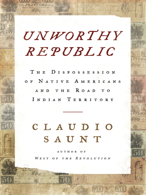 Title details for Unworthy Republic by Claudio Saunt - Available