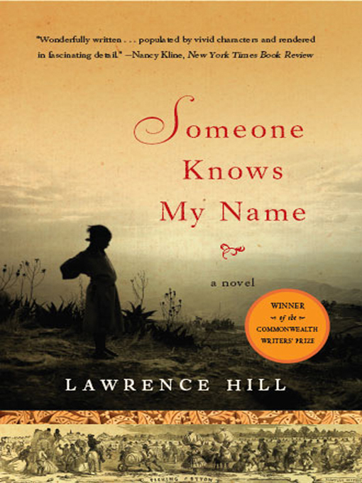 Title details for Someone Knows My Name by Lawrence Hill - Wait list