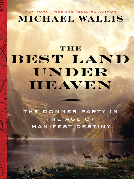 Title details for The Best Land Under Heaven by Michael Wallis - Wait list