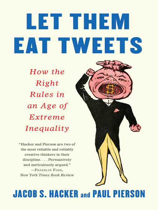 Title details for Let them Eat Tweets by Jacob S. Hacker - Available