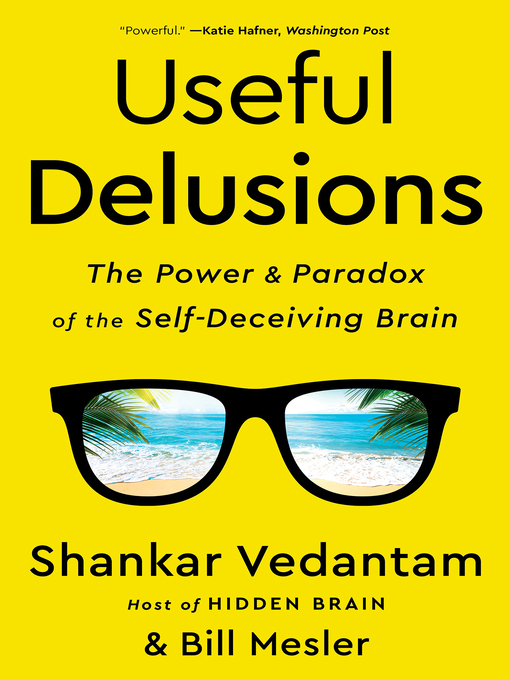 Title details for Useful Delusions by Shankar Vedantam - Available