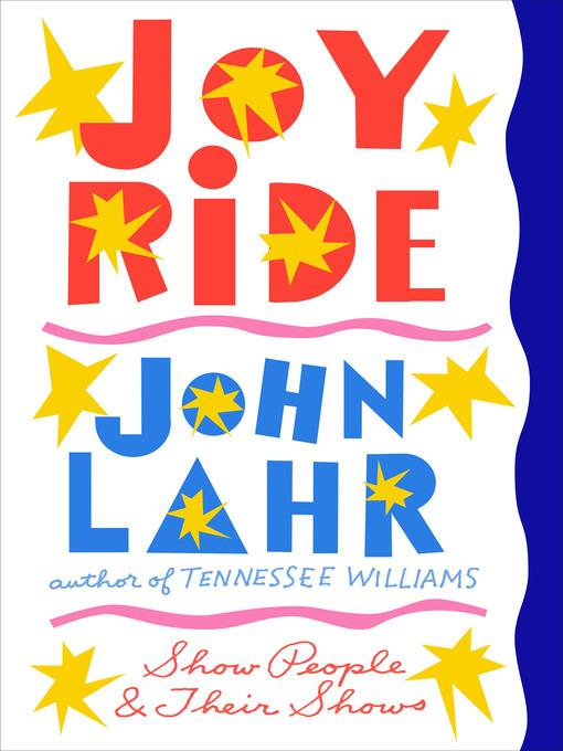 Title details for Joy Ride by John Lahr - Wait list