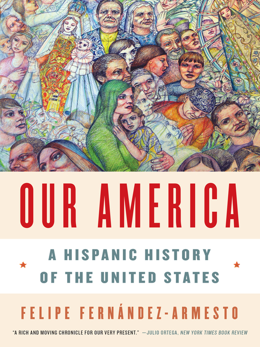 Title details for Our America by Felipe Fernández-Armesto - Available