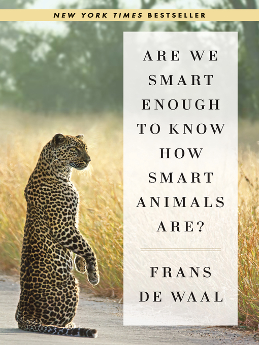 Title details for Are We Smart Enough to Know How Smart Animals Are? by Frans de Waal - Available
