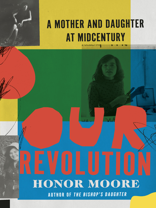Title details for Our Revolution by Honor Moore - Available
