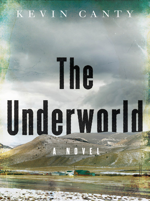Title details for The Underworld by Kevin Canty - Wait list