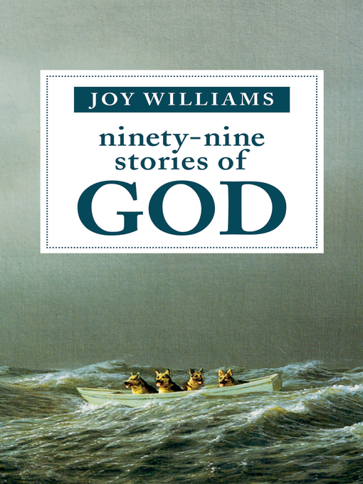 Title details for Ninety-Nine Stories of God by Joy Williams - Available