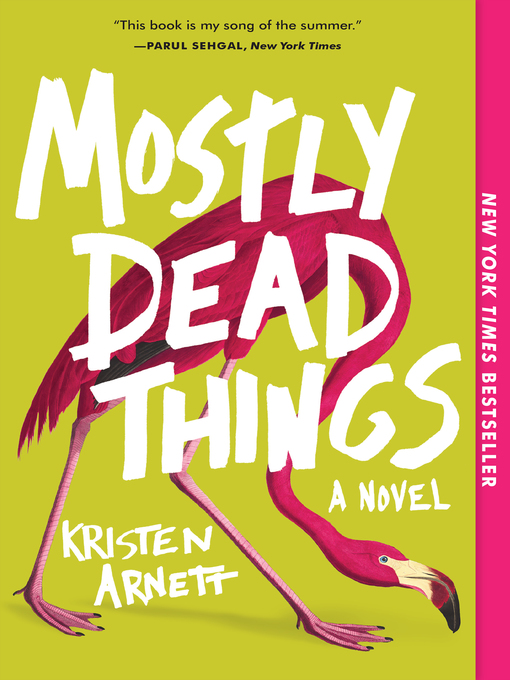 Title details for Mostly Dead Things by Kristen Arnett - Available