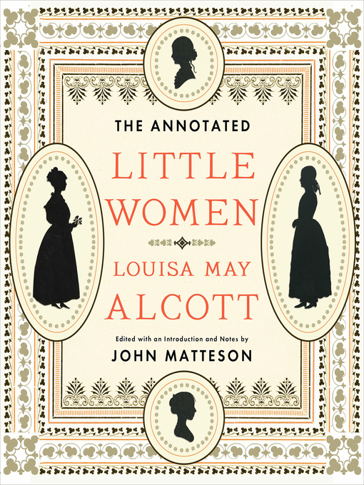Title details for The Annotated Little Women (The Annotated Books) by Louisa May Alcott - Available