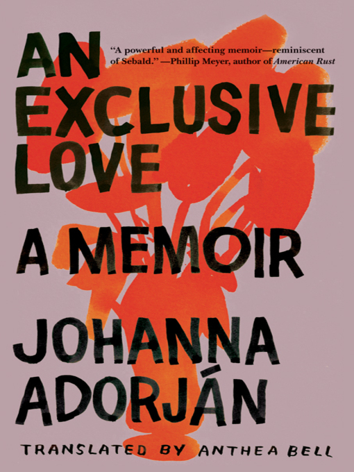 Title details for An Exclusive Love by Johanna Adorján - Available
