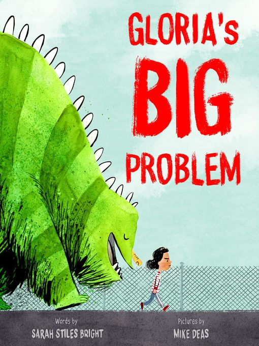 Title details for Gloria's Big Problem by Sarah Stiles Bright - Available