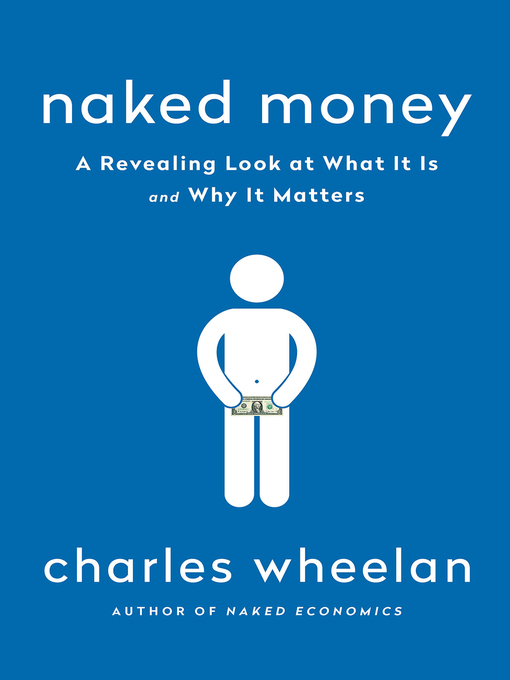 naked economics by charles wheelan essay Charles wheelan is a senior lecturer and policy fellow at the rockefeller center at dartmouth college he joined the dartmouth faculty fulltime in june of 2012 wheelan's most recent book, naked statistics: stripping the dread from the data, was released by ww norton in january of 2013.
