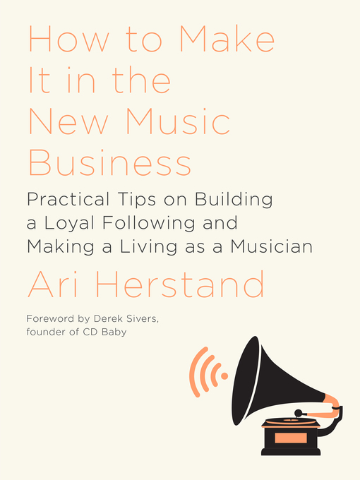 Title details for How to Make It in the New Music Business by Ari Herstand - Available