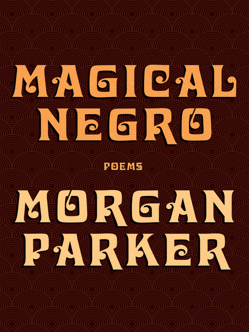 Title details for Magical Negro by Morgan Parker - Available