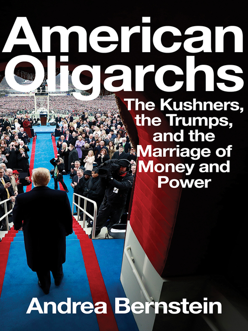Title details for American Oligarchs by Andrea Bernstein - Available