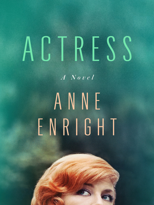 Title details for Actress by Anne Enright - Available