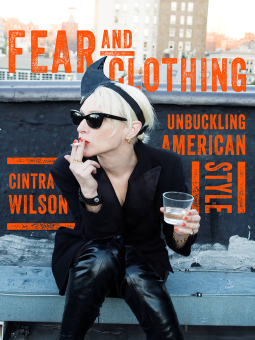 Title details for Fear and Clothing by Cintra Wilson - Wait list