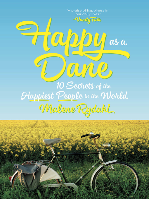 Happy as a Dane 10 Secrets of the Happiest People in the World