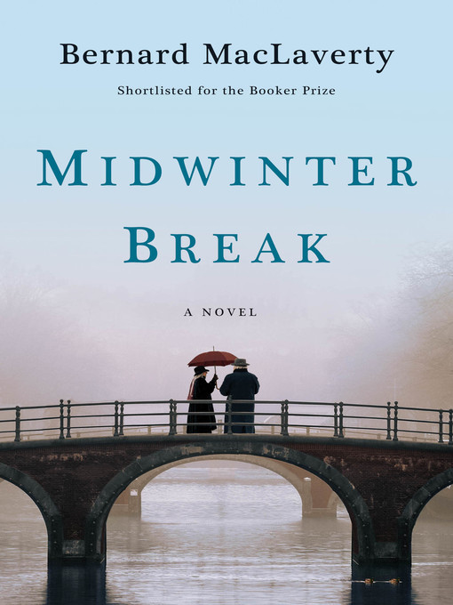 Title details for Midwinter Break by Bernard Maclaverty - Available
