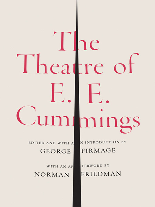 Title details for The Theatre of E. E. Cummings by e. e. cummings - Available